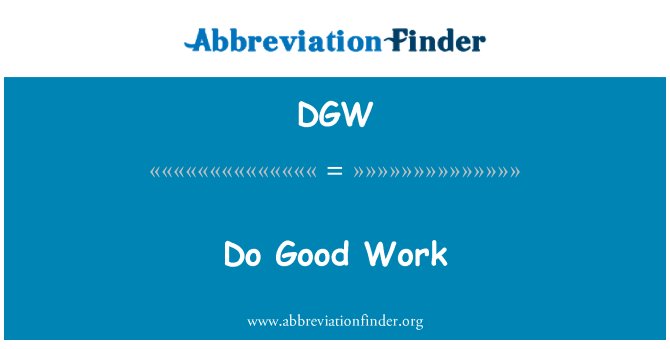DGW: Do Good Work