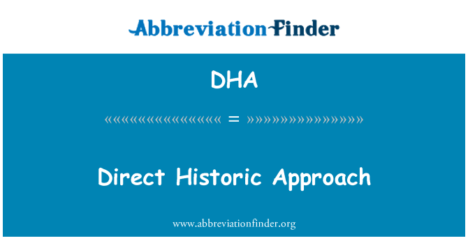DHA: Direct Historic Approach