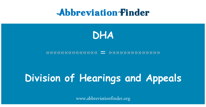 DHA: Division of Hearings and Appeals
