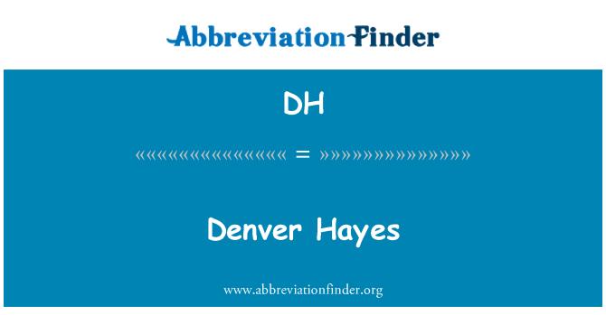 DH: Denver Hayes