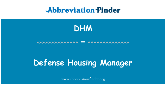 DHM: Defense Housing Manager