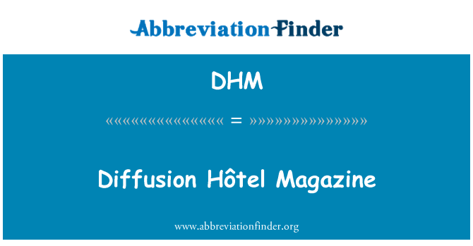 DHM: Diffusion Hôtel Magazine