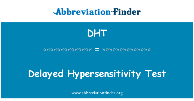 DHT: Delayed Hypersensitivity Test