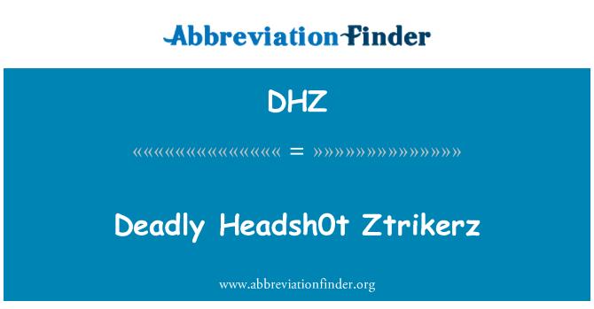 DHZ: ہلاکت خیز Headsh0t زٹراکرز
