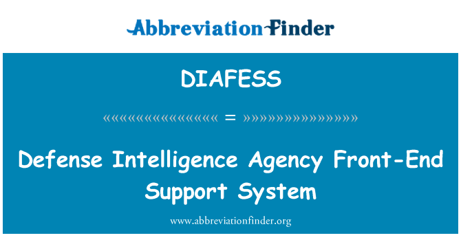 DIAFESS: Defense Intelligence Agency Front-End Support System