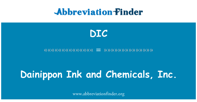 DIC: Dainippon Ink and Chemicals, Inc.