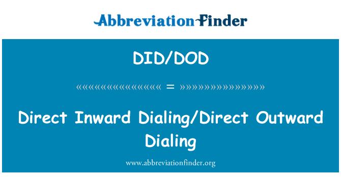 DID/DOD: Direct Inward Dialing/Direct Outward Dialing