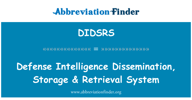 DIDSRS: Defense Intelligence Dissemination, Storage & Retrieval System