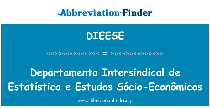 DIEESE: Departamento Intersindical de Estatística e Estudos Sócio-Econômicos