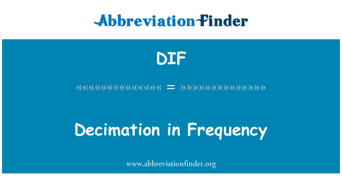 DIF: Decimation in Frequency