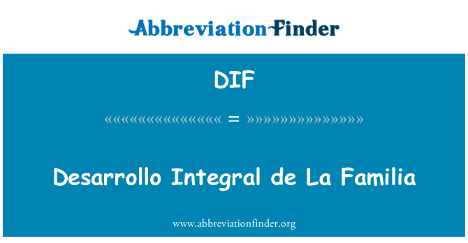 DIF: Desarrollo Integral de La Familia