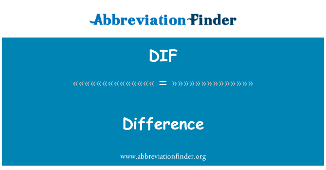 DIF: Difference