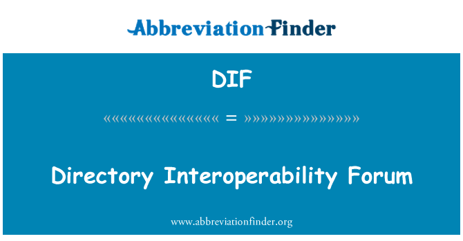 DIF: Directory Interoperability Forum