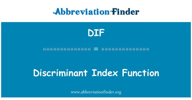 DIF: Discriminant Index Function