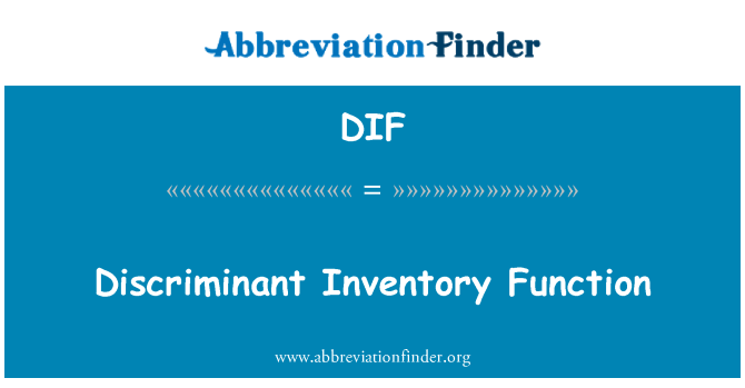 DIF: Discriminant Inventory Function