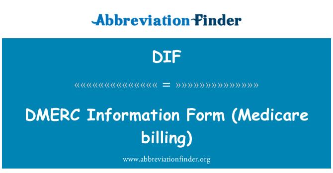 DIF: DMERC   Information Form (Medicare billing)