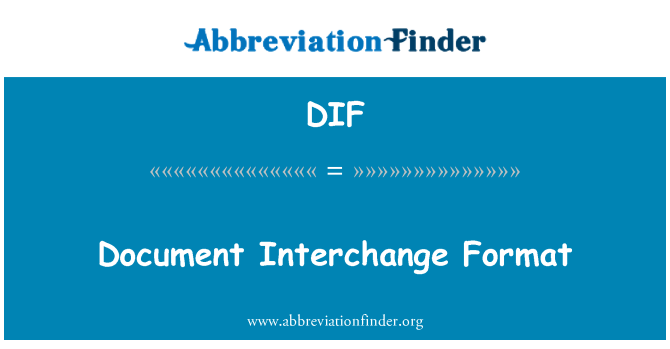 DIF: Document Interchange Format