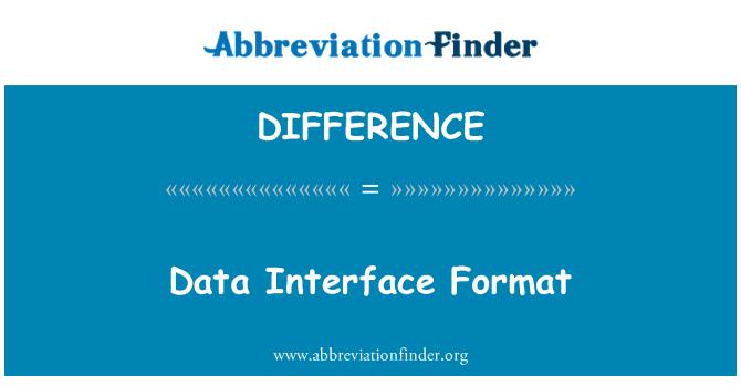 DIFFERENCE: Veri arayüzü biçimi