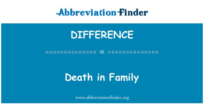 DIFFERENCE: Ailede Ölüm