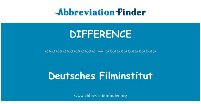 DIFFERENCE: Deutsches Filminstitut