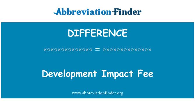 DIFFERENCE: 发展冲击费