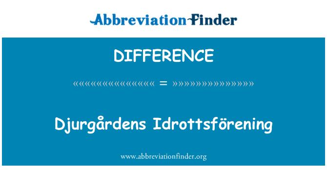 DIFFERENCE: Djurgårdens Idrottsförening