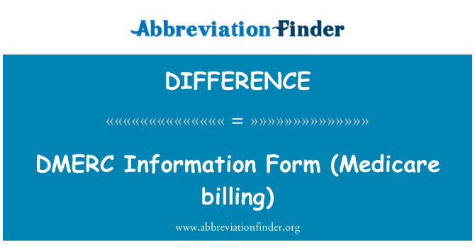 DIFFERENCE: DMERC bilgi formu (Medicare ödeme)