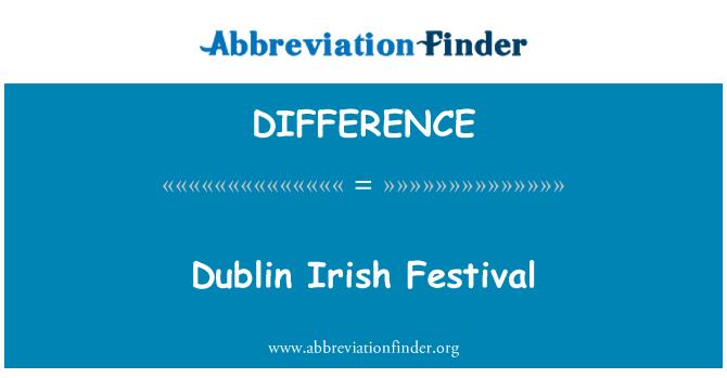 DIFFERENCE: Dublin İrlanda Festivali