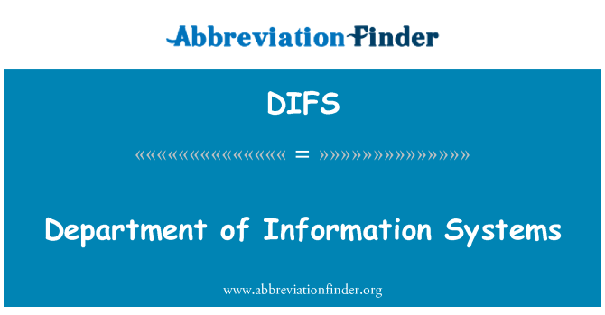DIFS: Department of Information Systems