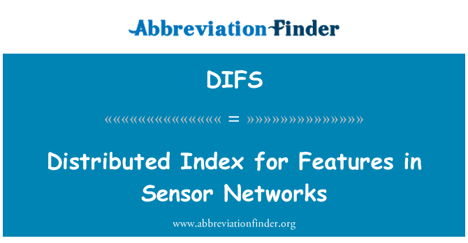 DIFS: Distributed Index for Features in Sensor Networks