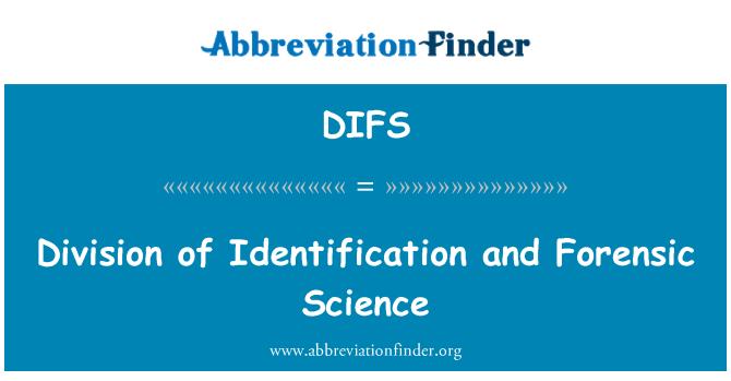 DIFS: Division of Identification and Forensic Science