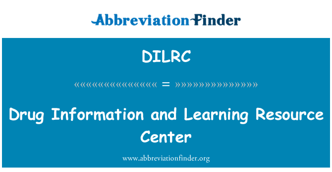 DILRC: Drug Information and Learning Resource Center