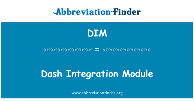 DIM: Dash Integration Module