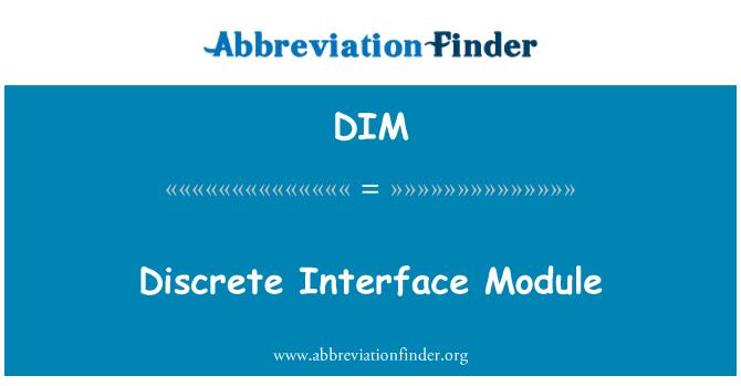 DIM: Discrete Interface Module