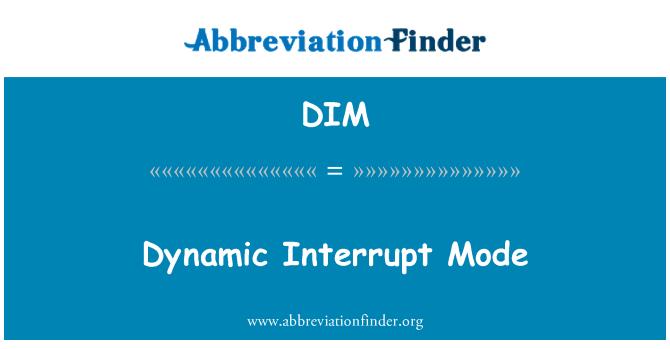 DIM: Dynamic Interrupt Mode