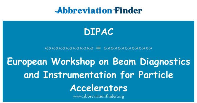 DIPAC: European Workshop on Beam Diagnostics and Instrumentation for Particle Accelerators