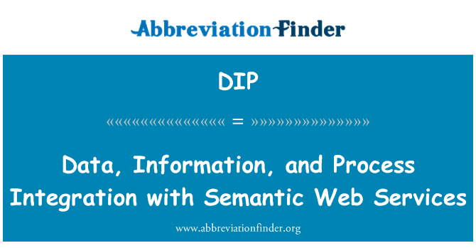 DIP: Data, Information, and Process Integration with Semantic Web Services