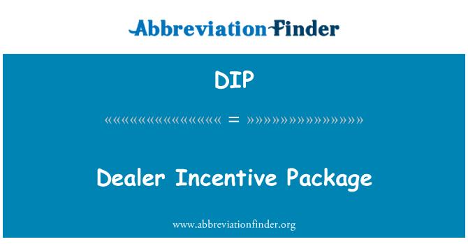 DIP: Dealer Incentive Package