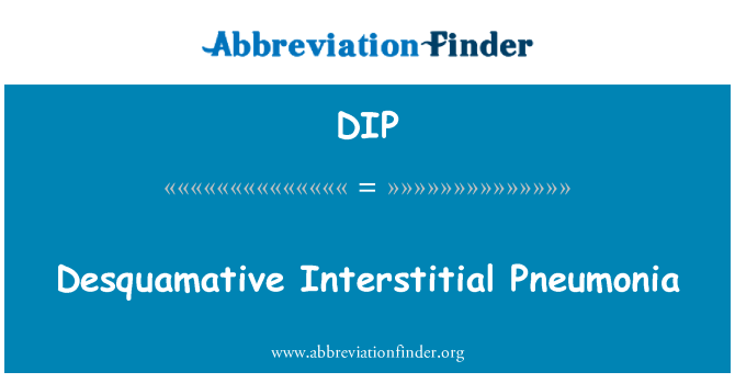 DIP: Desquamative Interstitial Pneumonia