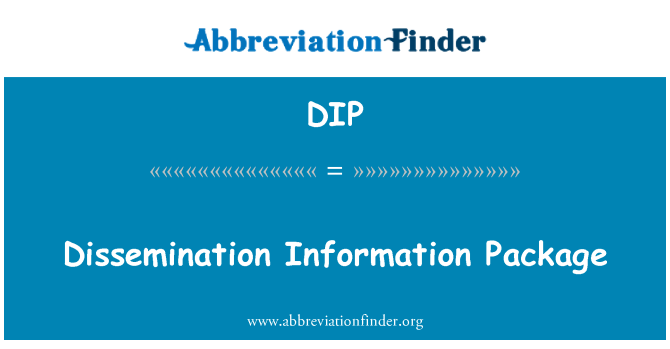 DIP: Dissemination Information Package