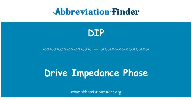 DIP: Drive Impedance Phase