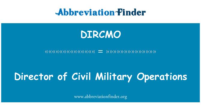 DIRCMO: Director of Civil Military Operations