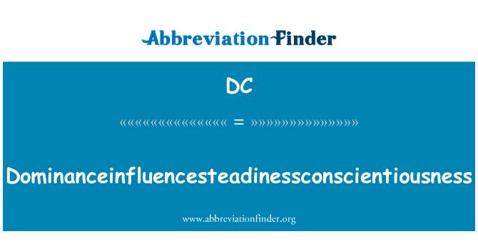 DC: Dominanceinfluencesteadinessconscientiousness
