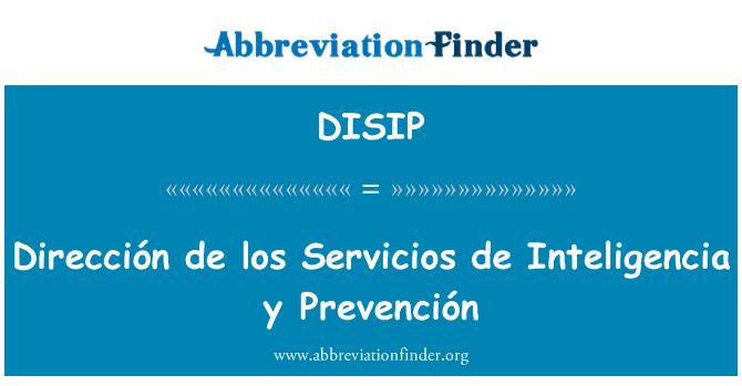 DISIP: Dirección de los Servicios de Inteligencia y Prevención