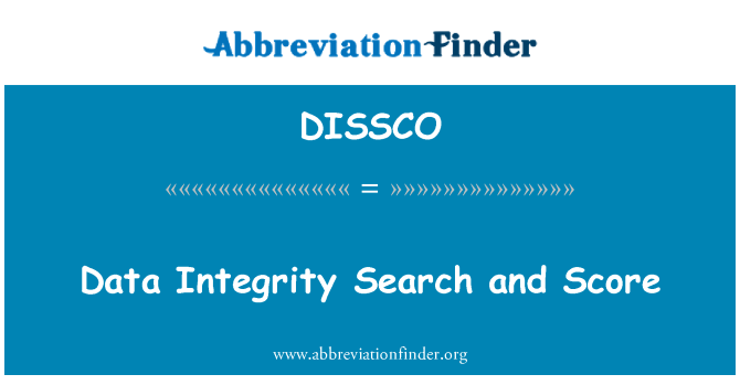 DISSCO: Data Integrity Search and Score