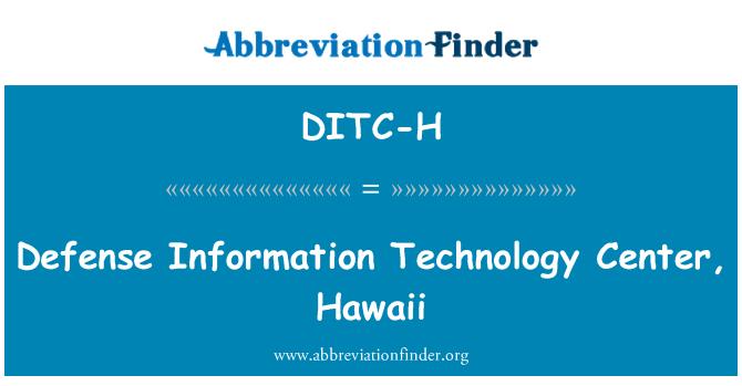 DITC-H: Defense Information Technology Center, Hawaii
