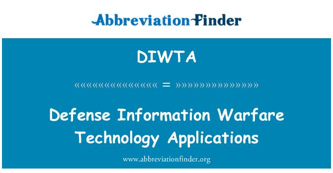 DIWTA: Defense Information Warfare Technology Applications