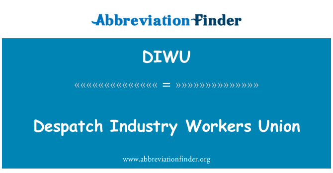 DIWU: Despatch Industry Workers Union