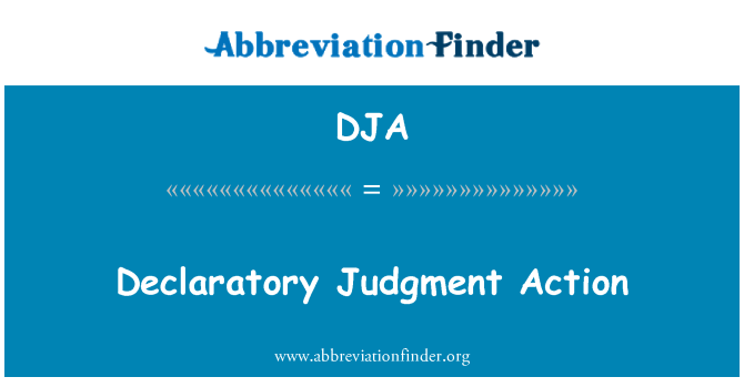 DJA: Declaratory Judgment Action