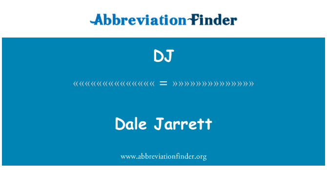 DJ: Dale Jarrett